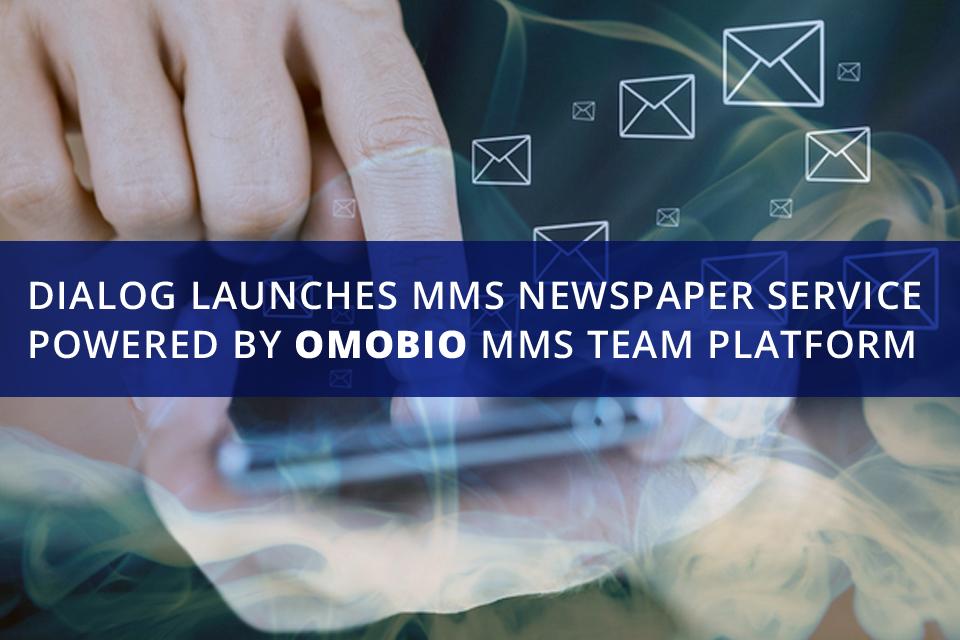 Omobio MMS TEAM platform powers Dialog MMS Newspaper service
